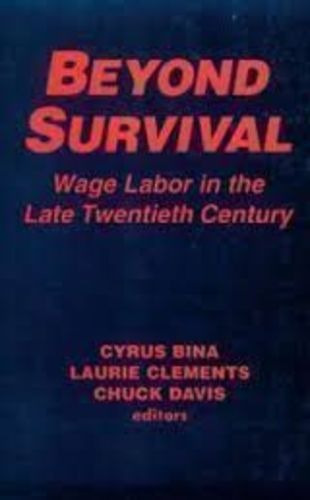 Beyond Survival: Wage Labor In The Late Twentieth Century