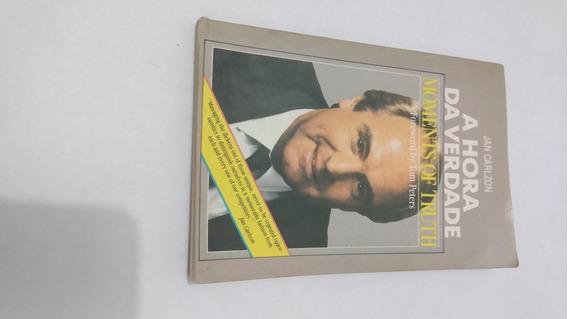 Livro A Hora Da Verdade Jan Carlson 5 Ediç Editora Cop 1992