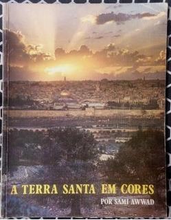 Revista - A Terra Santa Em Cores Por Sami Awwad