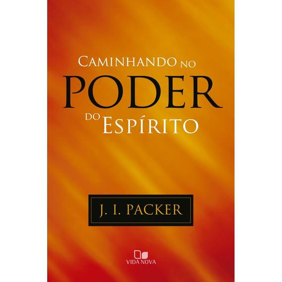 Livro J.i.packer - Caminhando No Poder Do Espírito