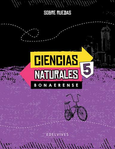 Sobre Ruedas - Ciencias Naturales 5. Bonaerense