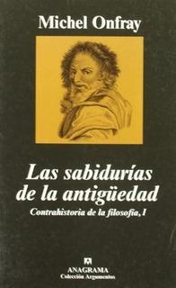 Las Sabidurias De La Antiguedad - Michel Onfray