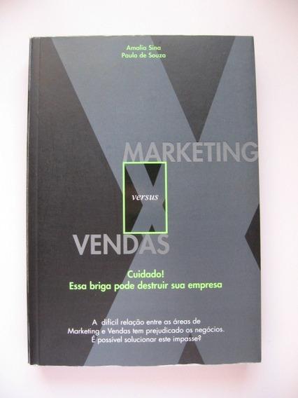 Marketing Versus Vendas - Amalia Sina / Paulo De Souza