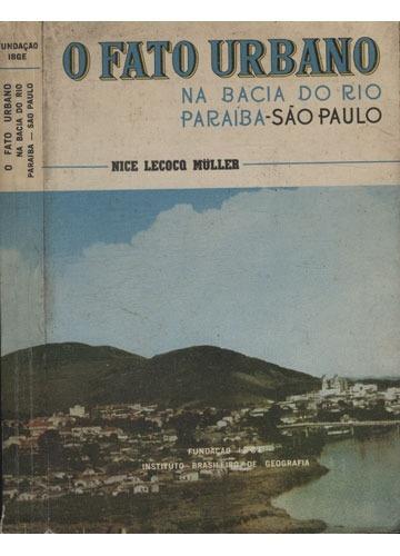 O Fato Urbano Na Bacia Do Rio Paraíba - São Paulo