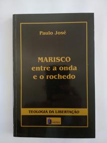 Marisco Entre A Onda E O Rochedo Teologia Libertação