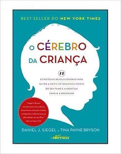 O Cérebro Da Criança Livro Daniel J Siegel Educação Infantil