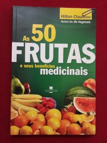As 50 Frutas E Seus Benefícios Medicinais - Hilton Claudino