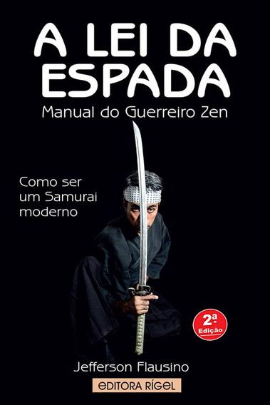 A Lei Da Espada : Manual Do Guerreiro Zen