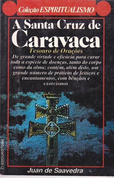 O Antigo Verdadeiro Livro Cruz De Caravaca - Novo Raríssimo