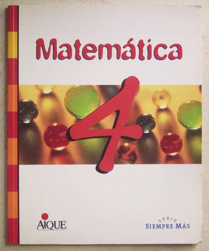 Matemática 4 Siempre Más / Ed Aique 2001