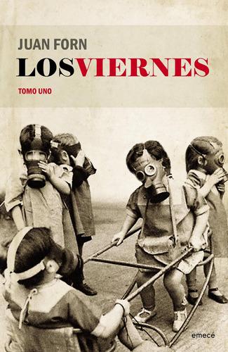 Imagen 1 de 3 de Los Viernes. Tomo Uno De Juan Forn - Emecé