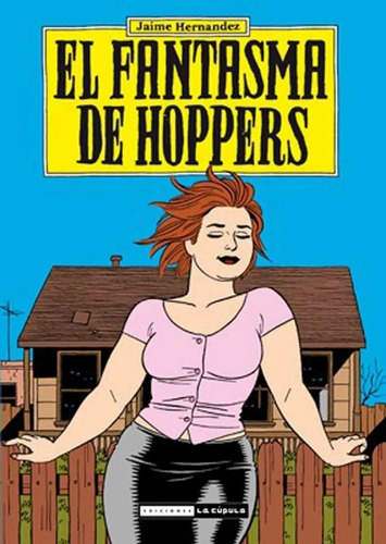 Imagen 1 de 3 de El Fantasma De Hoppers, Jaime Hernández, La Cúpula