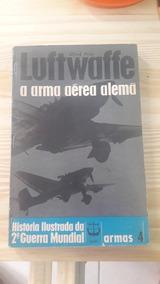 Luftwaffe A Arma Aérea Alemã Alfred Price