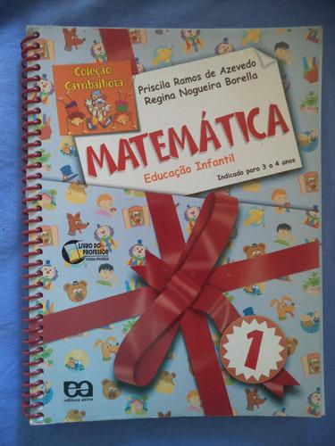 Imagem 1 de 6 de Matemática 1 Coleção Cambalhota Para 3 A 4 Anos Pré Escola