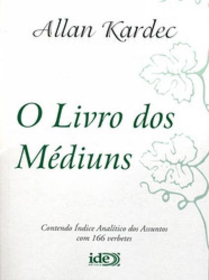 Livro Dos Mediuns, O - Ide