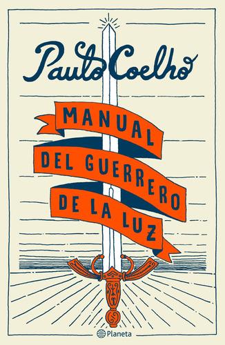 Imagen 1 de 3 de Manual Del Guerrero De La Luz De Paulo Coelho - Planeta