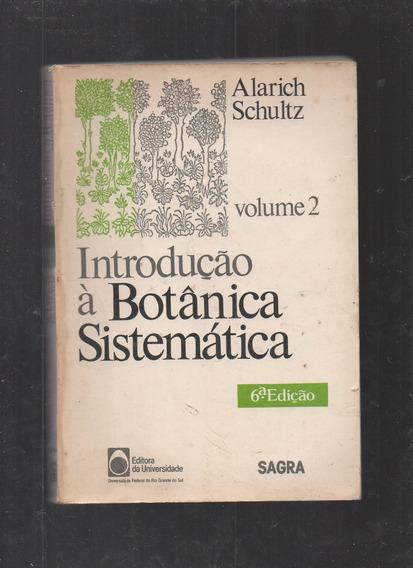 Livro Introdução À Botânica Sistemática- Vol.2- Schultz