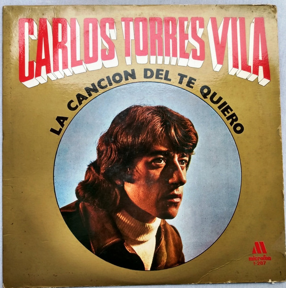 Carlos Torres Vila - La Canción Del Te Quiero - Disco Vinilo