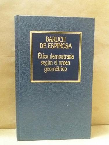 Ética Demostrada Según Orden Geométrico Baruch De Espinosa