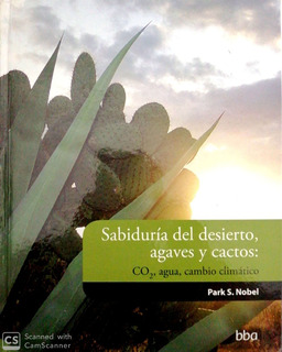 Sabiduria Del Desierto Agaves Y Cactos Co2 Agua Cambio Clima