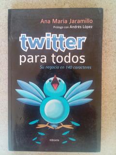 B1 Twitter Para Todos- Ana Maria Jaramillo- 2011