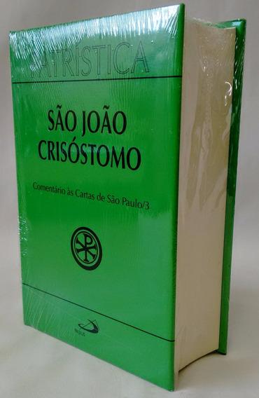 Livro Comentário Cartas São Paulo Vol 27/3 S João Crisóstomo