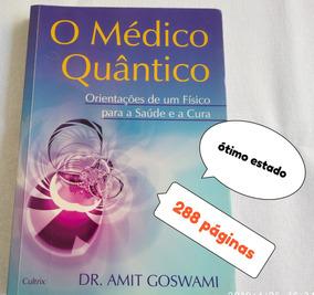 Livro Usado O Medico Quantico Dr Amit Goswami Veja