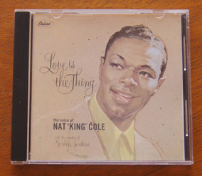 Cd Nat King Cole - Love Is The Thing