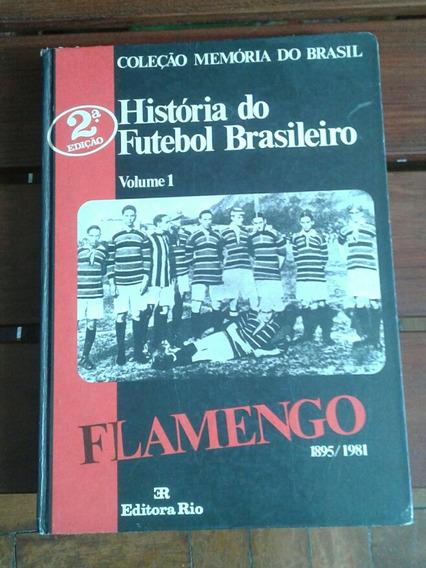 História Do Futebol Brasileiro Flamengo Volume 1 1885/1980*