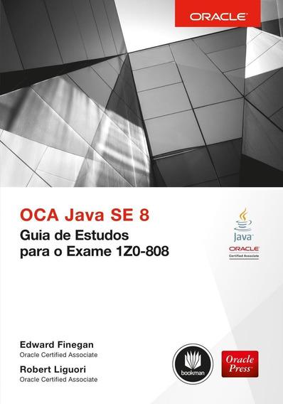 Oca Java Se 8 - Guia De Estudos Para O Exame 1z0-808