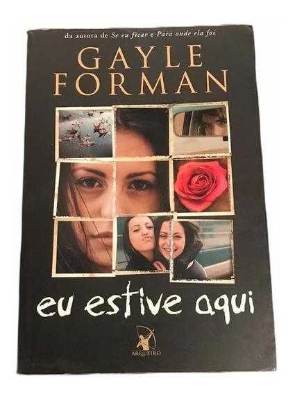 Livro Eu Estive Aqui - Gayle Forman - Barato