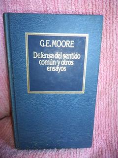 Defensa Del Sentido Común Y Otros Ensayos G. E. Moore