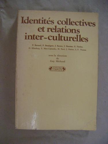Identités Collectives Et Relations Inter-culturelles Michaud