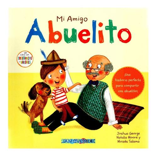 Imagen 1 de 2 de Libro Cuento Mi Amigo Abuelito Preescolar Valores 5 - 8 Años