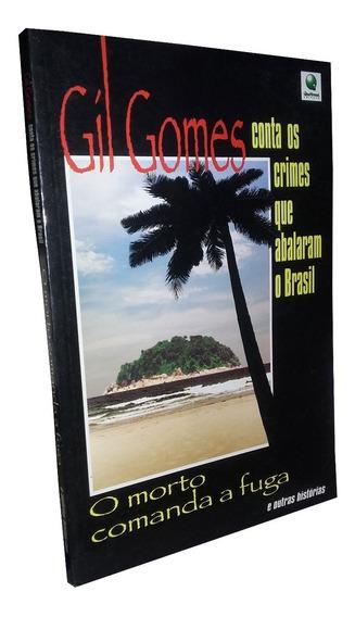 Livro O Morto Comanda A Fuga - Gil Gomes + Brinde