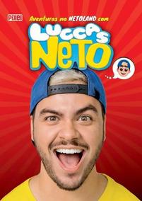 Luccas Neto - Aventuras Na Netoland