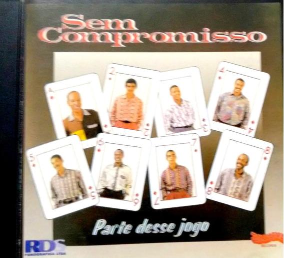 Cd Sem Compromisso Parte Desse Jogo Pagode Samba Zona Leste