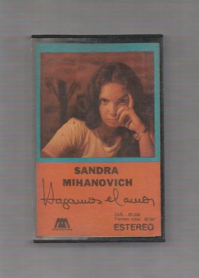 Sandra Mihanovich Hagamos El Amor Cassette Usado