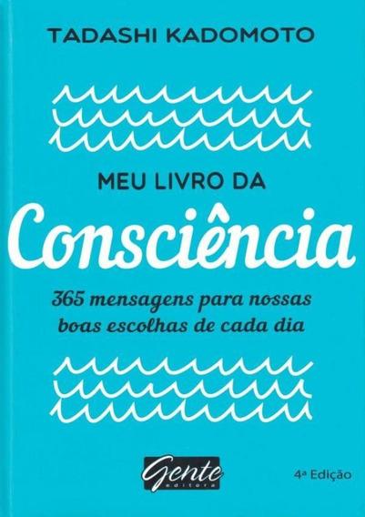 Meu Livro Da Consciencia - 365 Mensagens Para Nossas Boas