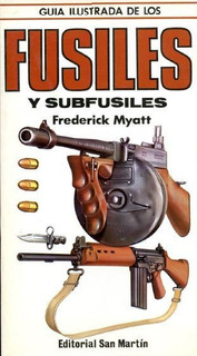 Armas De Fuego Libro Fusiles Y Subfusiles Ilustrado