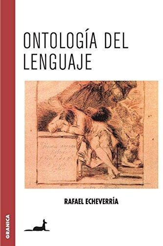 Libro Ontología Del Lenguaje - Rafael Echeverria - Granica