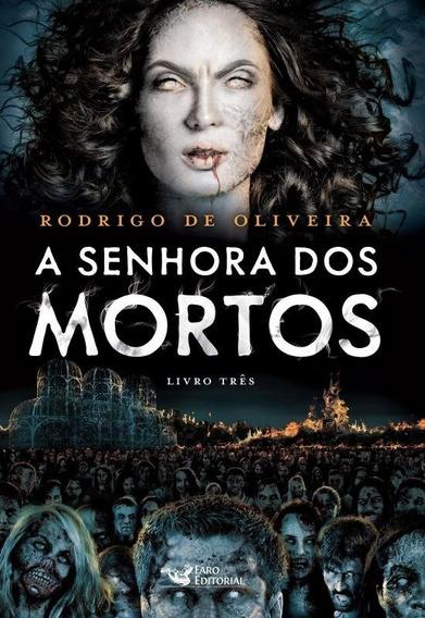 A Senhora Dos Mortos - Rodrigo De Oliveira | Livro Novo!