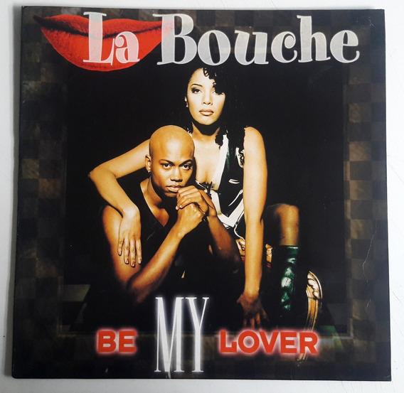Lp 12 Single Importado/la Bouche/be My Lover/45rpm/1995.