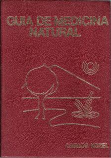 Guía De Medicina Natural Salud Y Curación Tomo 1 De Carlos K
