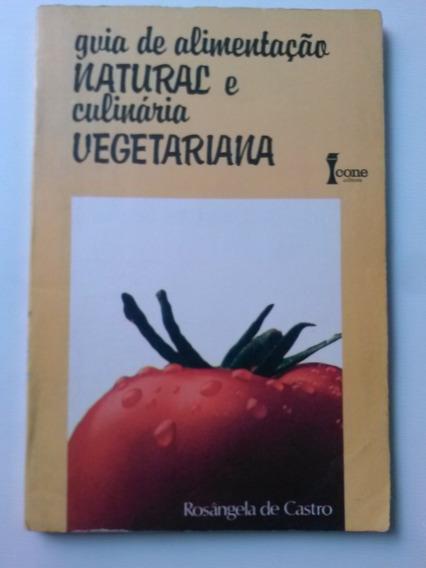 Livro Guia De Alimentação Natural E Culinária Vegetariana -