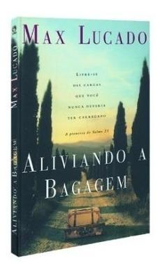 Livro Aliviando A Bagagem Max Lucado Cpad Gospel Commerce