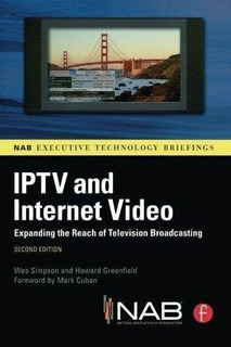 Iptv And Internet Video : Expanding The Reach Of Television