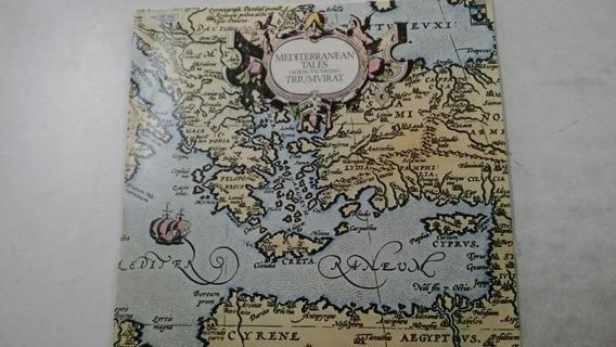 Lp Mediterranean Tales Triumviral Across The Waters
