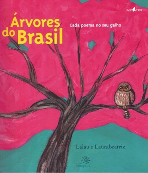 Arvores Do Brasil - Cada Poema No Seu Galho - 2ª Ed