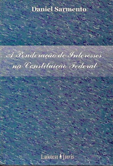 A Ponderação De Interesses Na Constituição Federal Daniel Sa